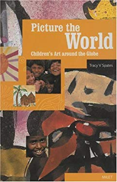 Picture the World: Children's Art Around the Globe 9781840592962