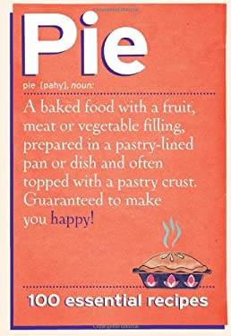 Pie: 100 Essential Recipes 9781846014314
