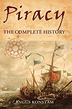 Piracy: The Complete History 9781846032400