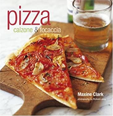 Pizza: Calzone & Focaccia 9781845973735