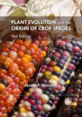 Plant Evolution and the Origin of Crop Species 9781845938017