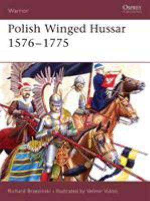 Polish Winged Hussar 1576-1775: 9781841766508