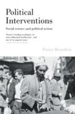 Political Interventions: Social Science and Political Action 9781844671908