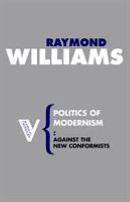 Politics of Modernism: Against the New Conformists 9781844675807