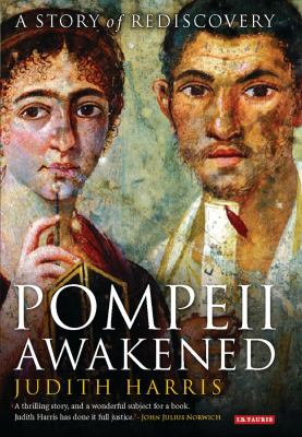 Pompeii Awakened: A Story of Rediscovery 9781845112417