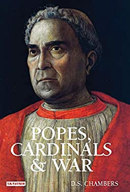 Popes, Cardinals and War: The Military Church in Renaissance and Early Modern Europe 9781845111786