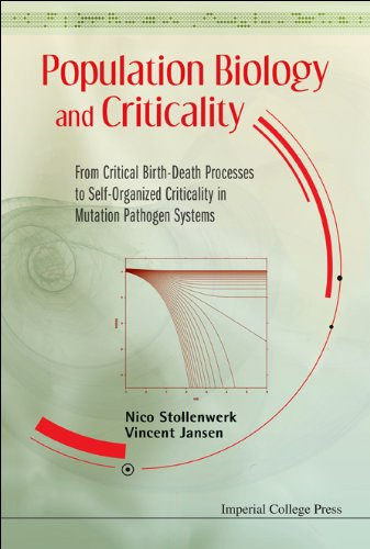 Population Biology and Criticality: From Critical Birth-Death Processes to Self-Organized Criticality in Mutation Pathogen Systems 9781848164017