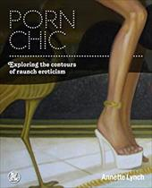 Porn Chic: Exploring the Contours of Raunch Eroticism 19153967