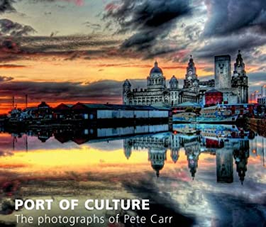 Port of Culture: The Photographs of Pete Carr 9781846311703