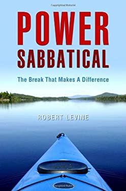 Power Sabbatical: The Break That Makes a Difference 9781844090969