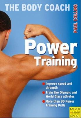 Power Training: Build Your Most Powerful Body Ever with Australia's Body Coach 9781841262338