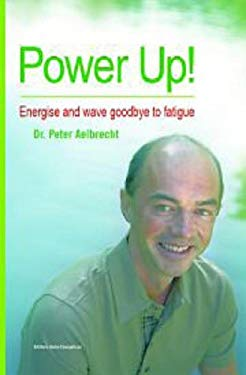 Power Up!: Wake Up, Energise and Wave Goodbye to Fatigue 9781848290303
