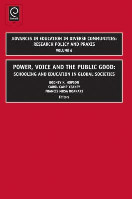 Power, Voice and the Public Good: Schooling and Education in Global Societies 9781848551848