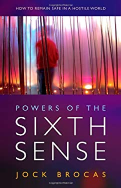 Power of the Sixth Sense: How to Keep Safe in a Hostile World 9781846940750