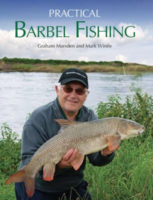Practical Barbel Fishing