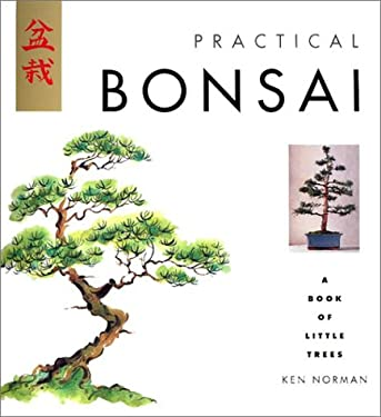 Practical Bonsai: A Book of Little Trees 9781842157336