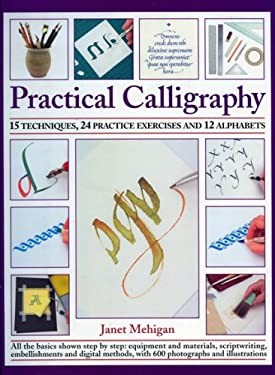 Practical Calligraphy: 15 Techniques, 24 Practice Exercises and 12 Alphabets 9781844765188