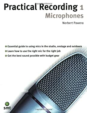 Practical Recording 1: Microphones 9781844920624
