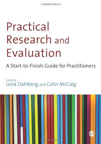 Practical Research and Evaluation: A Start-To-Finish Guide for Practitioners 9781847870049