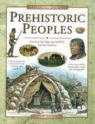 Prehistoric Peoples: Discover the Long-Ago World of the First Humans