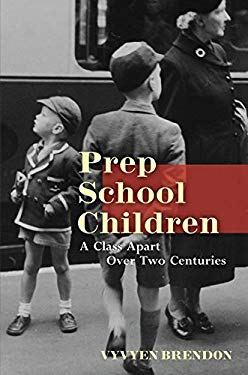 Prep School Children: A Class Apart Over Two Centuries 9781847062871