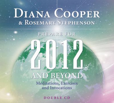 Prepare for 2012 and Beyond: Meditations, Exercises and Invocations 9781844091881