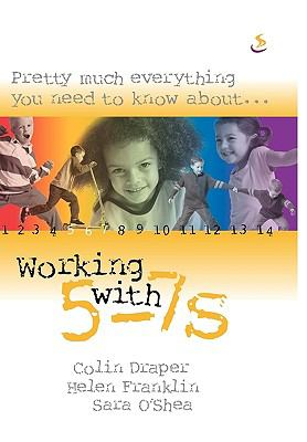 Pretty Much Everything You Need to Know About... Working with 5-7s 9781844273058