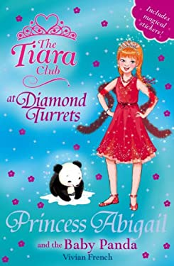 Princess Abigail and the Baby Panda 9781846168796