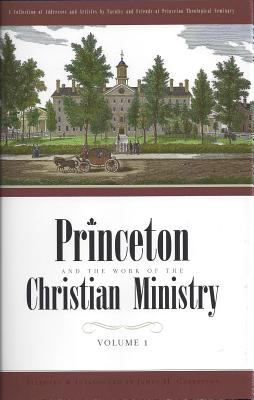 Princeton and the Work of the Christian Ministry 2 Vols 9781848711648
