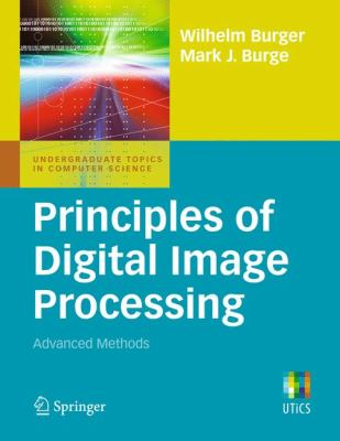 Principles of Digital Image Processing: Advanced Methods 9781848829183