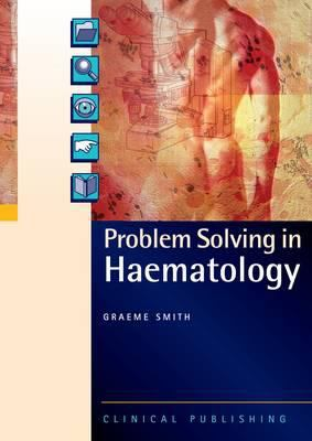 Problem Solving in Haematology 9781846920059