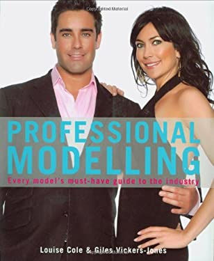 Professional Modelling: Every Model's Must-Have Guide to the Industry 9781847730565