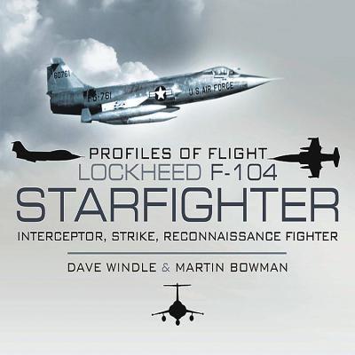 Lockheed F-104 Starfighter: Interceptor/ Strike/ Reconnaissance Fighter 9781848844490