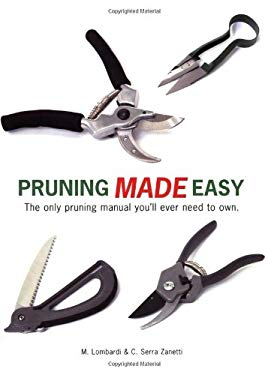 Pruning Made Easy: The Only Pruning Manual You'll Ever Need to Own 9781841881744