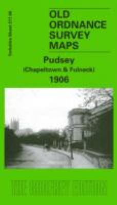 Pudsey (Chapeltown and Fulneck) 1906: Yorkshire Sheet 217.06 9781841514680
