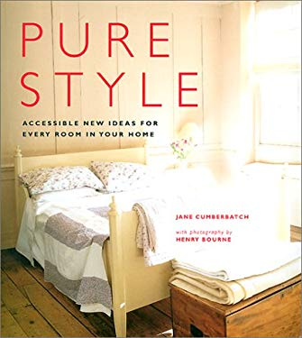 Pure Style: Accessible New Ideas for Every Room in Your Home 9781841722221