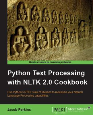Python Text Processing with Nltk 2.0 Cookbook 9781849513609