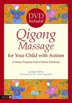 Qigong Massage for Your Child with Autism: A Home Program from Chinese Medicine [With DVD] 9781848190702