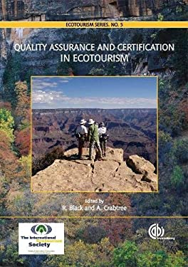 Quality Assurance and Certification in Ecotourism 9781845932374