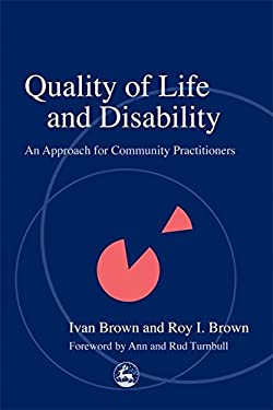 Quality of Life and Disability: An Approach for Community Practitioners 9781843100058