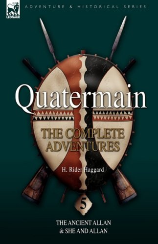 Quatermain: The Complete Adventures 5-The Ancient Allan & She and Allan 9781846776045