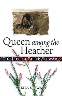 Queen Amang the Heather: The Life of Belle Stewart 9781841585284