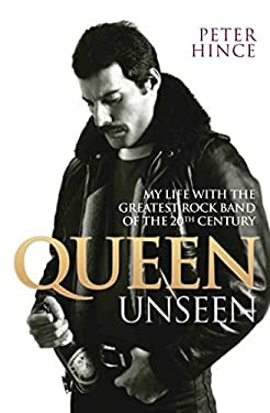 Queen Unseen: My Life with the Greatest Rock Band of the 20th Century 9781843587484