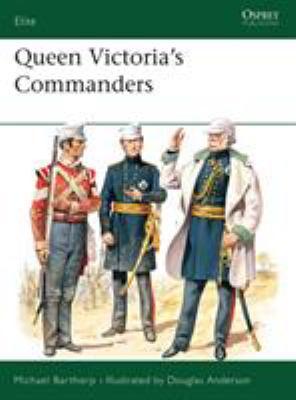 Queen Victoria's Commanders - Barthorp, Michael / Anderson, Douglas N.