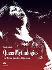 Queer Mythologies: The Original Stageplays of Pam Gems 7464006