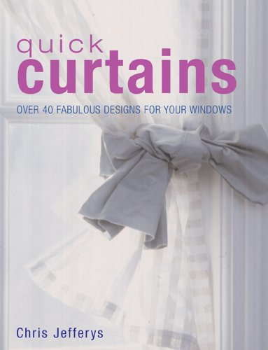 Quick Curtains: Over 40 Fabulous Designs for Your Windows 9781845372507