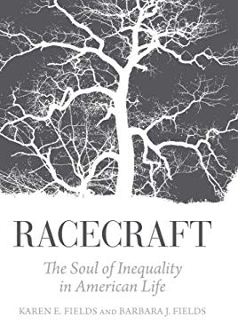 Racecraft: The Soul of Inequality in American Life 9781844679942