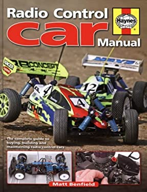 Radio-Control Car Manual: The Complete Guide to Buying, Building and Maintaining 9781844254705