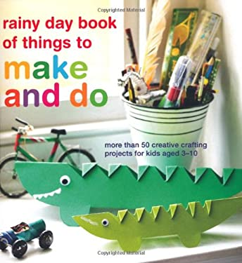 Rainy Day Book of Things to Make and Do 9781849752725