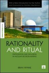 Rationality and Ritual: Participation and Exclusion in Nuclear Decision-Making
